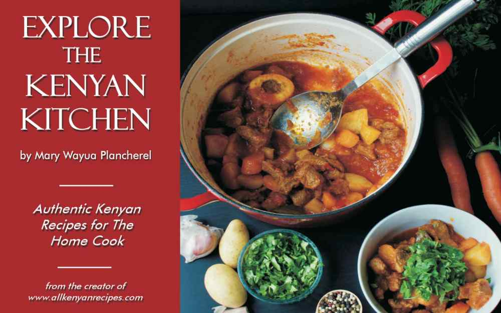 Books all kenyan recipes the kenyan cuisine is vibrant with its distinctive smell flavors spices ingredients and even colors this is a book for food and photography lovers forumfinder Choice Image